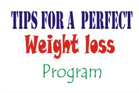 tips for a perfect weight loss program