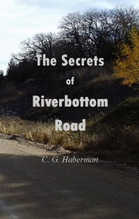 The Secrets of Riverbottom Road (C. G. Haberman)