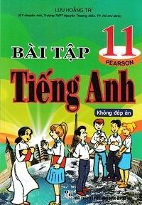 Bài Tập Tiếng Anh 11 (Có Đáp Án) - Lưu Hoằng Trí