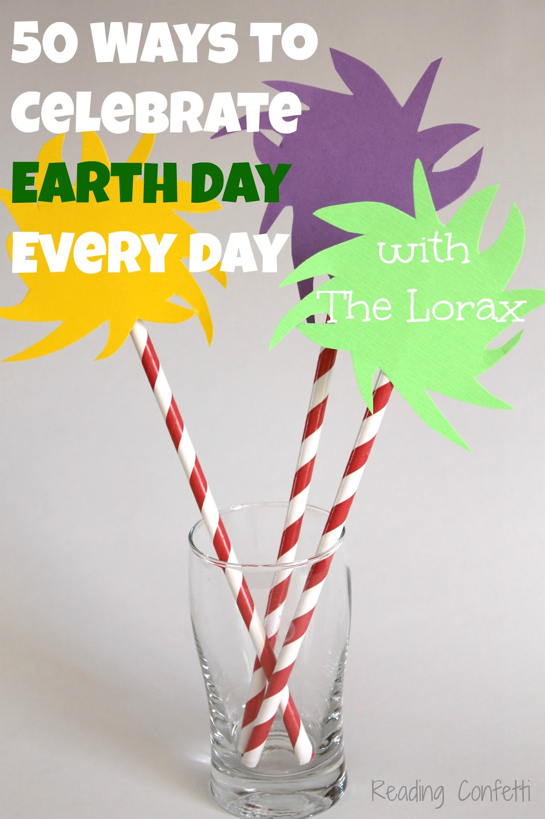 50 Ways To Celebrate Earth Day Lorax Style Reading Confetti