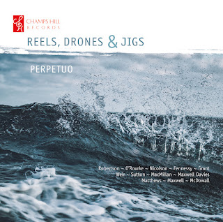 Reels, Drones & Jigs; Perpetuo; Champs Hill Records