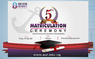 Anchor University 5th Matriculation Ceremony Date 2020/2021