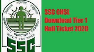 Download SSC CHSL Admit Card 2020 | SSC CHSL Download Tier 1 Hall Ticket | Josforup