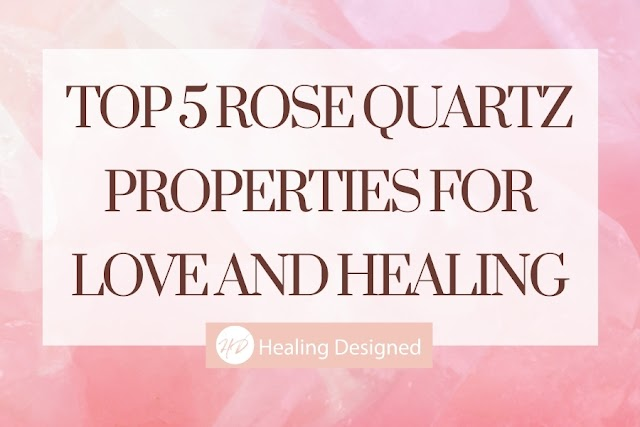 Top 5 Rose Quartz Properties For Love and Healing