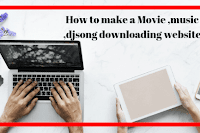 How to make a Movie ,music ,djsong downloading website like PagalWorld.Com within 30 min .