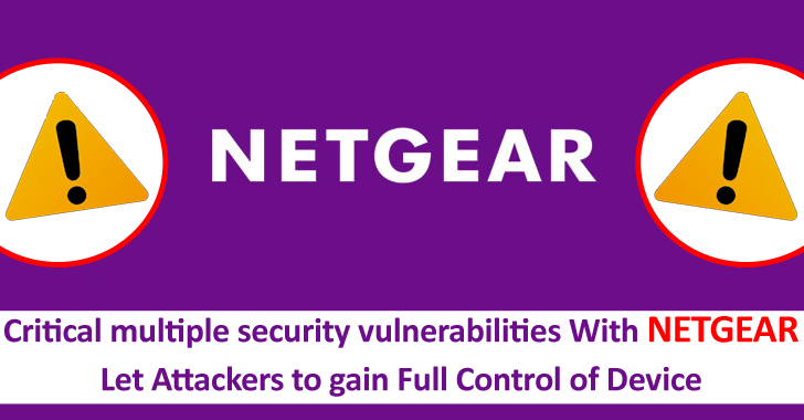 Multiple Security Vulnerabilities With NETGEAR Let Attackers Gain Full Control of Device – PoC Released