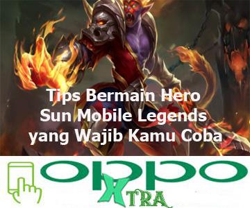 Tips Bermain Hero Sun Mobile Legends yang Wajib Kamu Coba