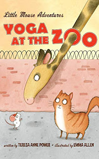 Yoga at the Zoo (Little Mouse Adventures Book 1) - a lovable & smart children's book by Teresa Anne Power - book promotion services