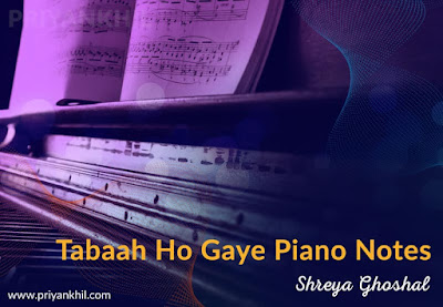 Tabaah Ho Gaye Piano Notes