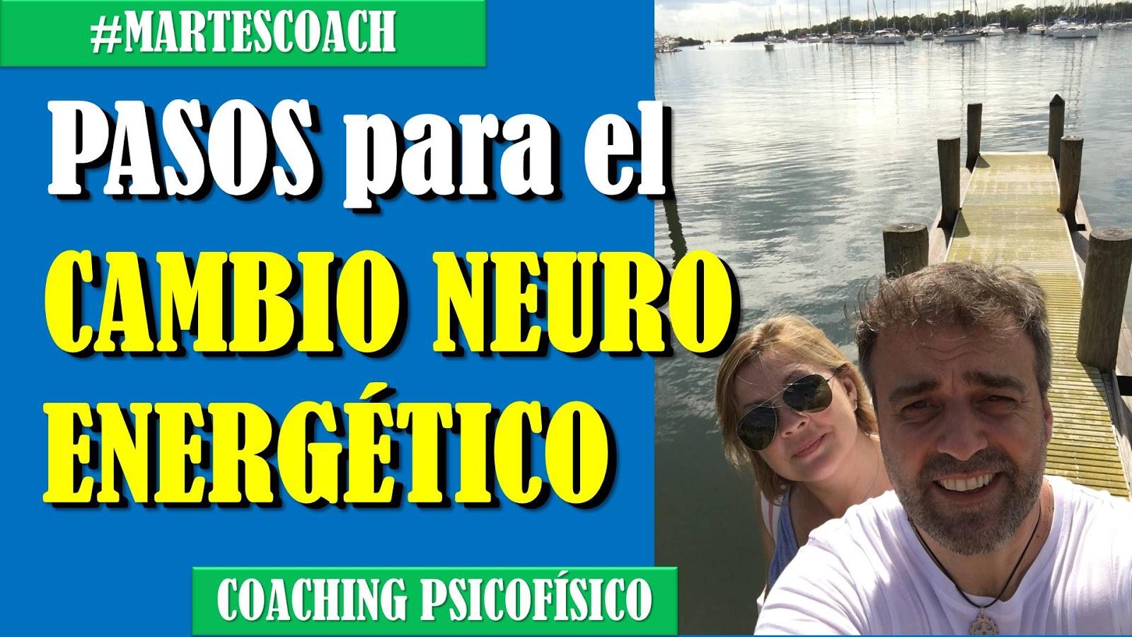 Pasos para el cambio neuroenergético #MartesCoach