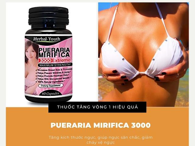 Thuốc nở ngực pueraria mirifica có tốt không? Ở đâu bán hàng chính hãng