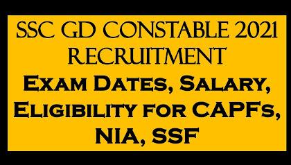 SSC GD Constable 2021 Recruitment: Exam Dates, Salary, Eligibility for CAPFs, NIA, SSF