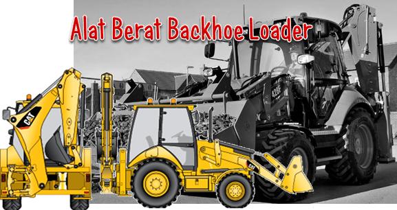 Fungsi Alat Berat Backhoe Loader