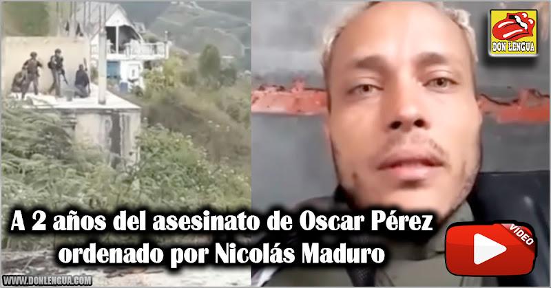A 2 años del asesinato de Oscar Pérez ordenado por Nicolás Maduro