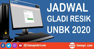 Jadwal Resmi Gladi Bersih UNBK SMK, SMA, & SMP Tahun 2020