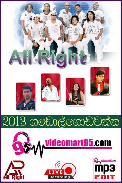 ALL RIGHT LIVE IN GADOLGODAWATTA 2013