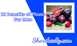 18 Benefits of Plums for Men