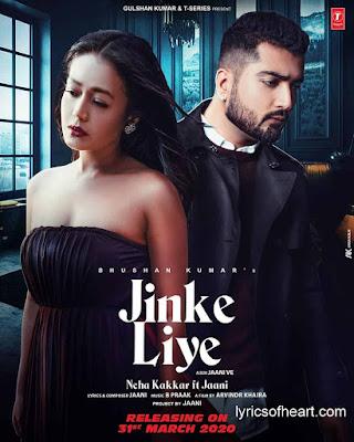 Jinke Liye Lyrics | Neha Kakkar ft Jaani