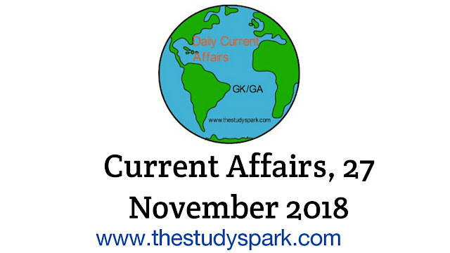 Current Affairs, 27 November 2018 in hindi