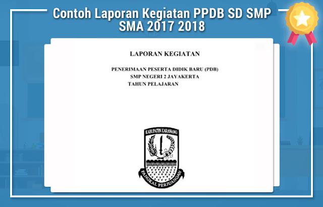 Contoh Laporan Kegiatan PPDB SD SMP SMA 2017 2018
