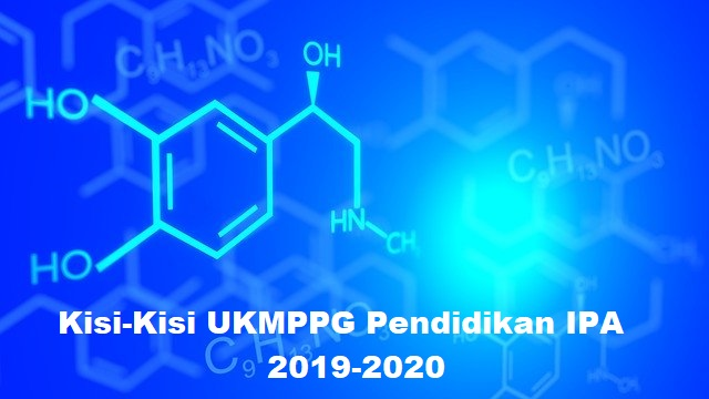 Kisi-Kisi UKMPPG Pendidikan IPA 2019-2020