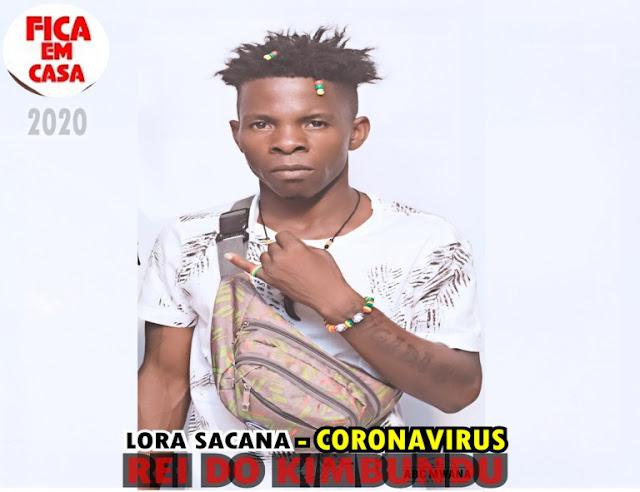 Lora Sacana - Coronavirus (covid-19)