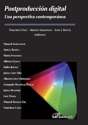 Portada negra con un cuadro con una curva de color como imagen de fondo. Título Postproducción digital. Una perspectiva contemporánea, editores Francisco Utray, Manuel Armenteros, Anto J. Benítez