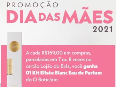 Promoção Lojão do Brás Dia das Mães 2021 Ganhe Kit O Boticário Perfume