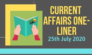 Current Affairs One-Liner: 25th July 2020