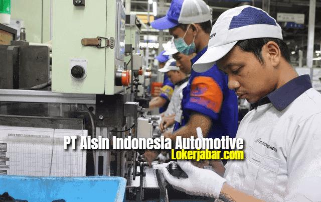 Lowongan Kerja PT Aisin Indonesia Automotive 2021