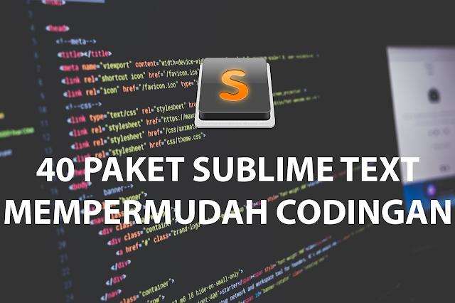 40 Paket Sublime Text Untuk Mempermudah Developer Web dalam Pembuatan Web
