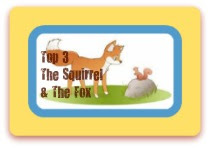 Squirrel and the Fox - TOP 3