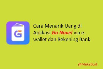 Cara Menarik Uang di Aplikasi Go Novel