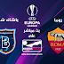 مشاهدة مباراة روما وباشاك شهير بث مباشر بتاريخ 19-09-2019 الدوري الأوروبي