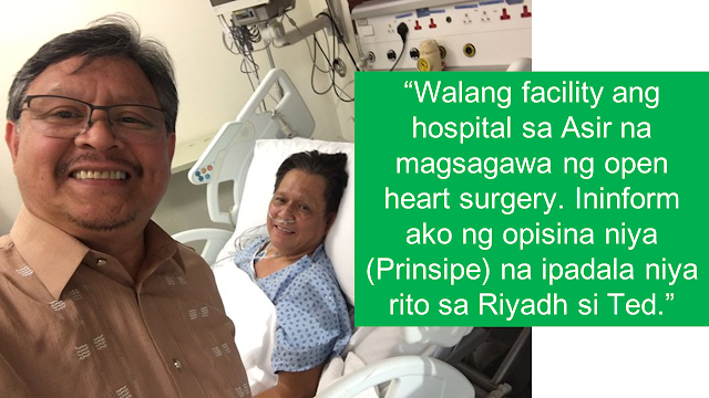 An overseas Filipino Worker (OFW) in Saudi Arabia who badly needed an open heart surgery had it in a way he least expected, A Saudi Prince sponsored it.        Ads    Asir province Governor Prince Turki Bin Talal bin Abdul Aziz Al Saud volunteered to pay all the medical expenses and airlift a Filipino worker who is set to undergo open-heart surgery operations in Saudi Arabia.  He contacted Philippine Ambassador Adnan Alonto through a phone call and told him that there is a Filipino, Ted, who is set to undergo an open-heart surgery but there is no facility available in Asir to undergo the said operation.       Alonto and Ted were both surprised when Prince Al Saud's office said that they will shoulder all the expenses for the operation. Learning about it, even Ted cannot think of anything he did to deserve such a blessing.    Ads    Sponsored Links  Ted has been working in Saudi Arabia as a technician for 31 years now together with his wife who is working as a nurse.    According to Ambassador Alonto, Ted is now in a stable condition.    In his Twitter post, Alonto said that 'miracles do happen' and it's always nice to share the good news that Saudi employers or nationals also care for Filipinos.