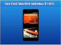 Kumpulan Cara Flash Smartfren Andromax R (I4D1G)