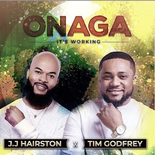 J.J HAIRSTON FT TIM GODFREY - ONAGA