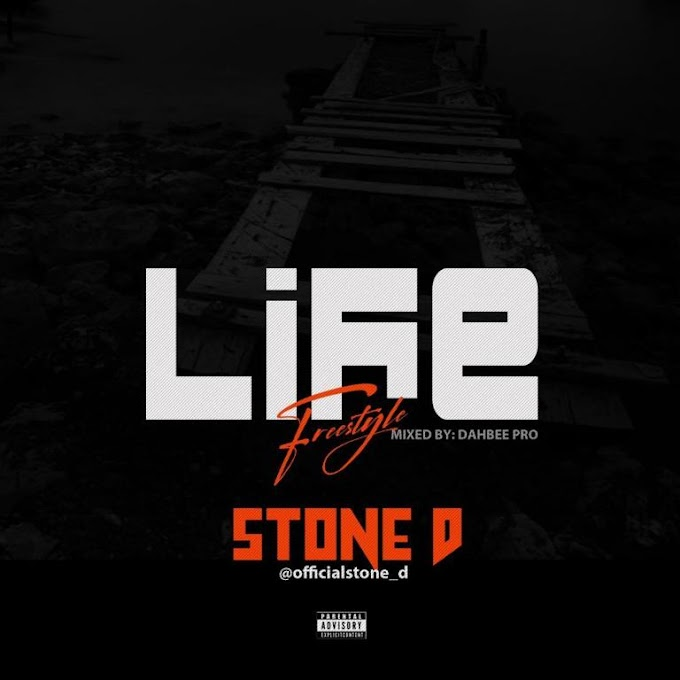 MUSIC: STONE D – LIFE (PROD BY DAHBEE PRO)