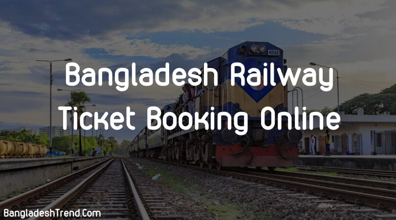 Bangladesh Railway Ticket Booking Online