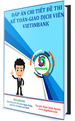 Đáp Án Chi Tiết Đề Thi Kế Toán - Giao Dịch Viên Vietinbank