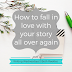 Writing Wednesdays: How to fall in love with your story all over again