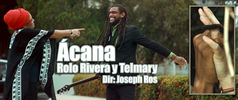 Rolo Rivera & Telmary - ¨Ácana¨ - Videoclip - Dirección: Joseph Ros. Portal Del Vídeo Clip Cubano