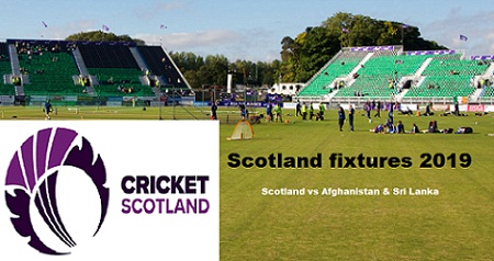 Scotland will host Afghanistan & Sri Lanka tour in next Summer season 2019 fixtures.