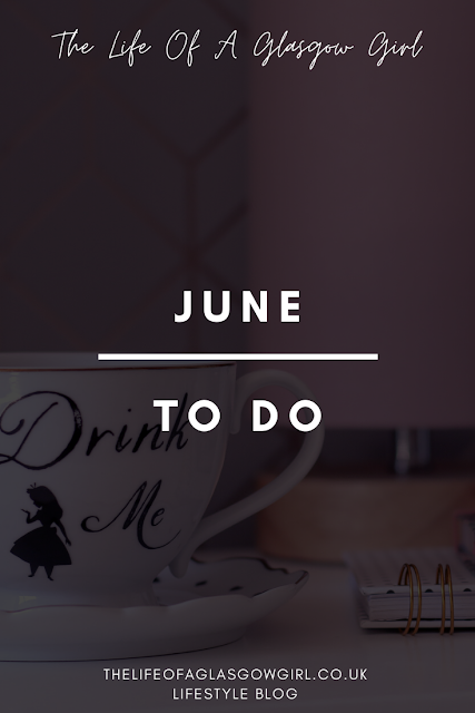 Pinterest image for June to do list on Thelifeofaglasgowgirl.co.uk