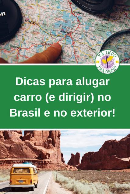 Dicas para alugar carro (e dirigir) no Brasil e no exterior!