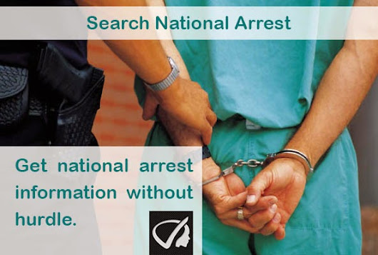 Search National Arrests - Get National Arrest Information Without Hurdle.