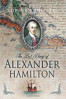 Book Launch Guest Post By Sophie Schiller, Author of The Lost Diary of Alexander Hamilton