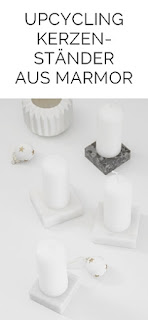 DIY Upcycling Kerzenständer aus Marmor Geschenkidee Tasteboykott
