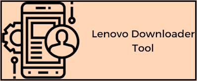 Lenovo Downloader Flash Tool Image