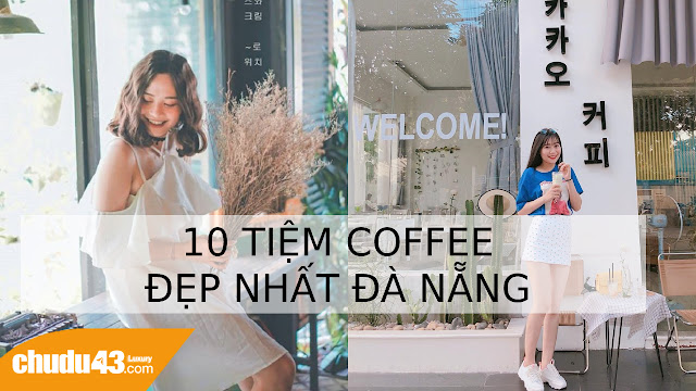 Quán cafe check in đẹp ở Đà Nẵng, Quan cafe coffee check in dep o Da Nang, Check-in Đà Nẵng